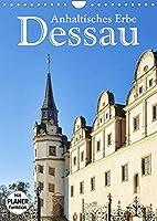 Dessau - Anhaltisches Erbe (Wandkalender 2022 DIN A4 hoch): Stadt, Parks, Bauhaus (Geburtstagskalender, 14 Seiten )