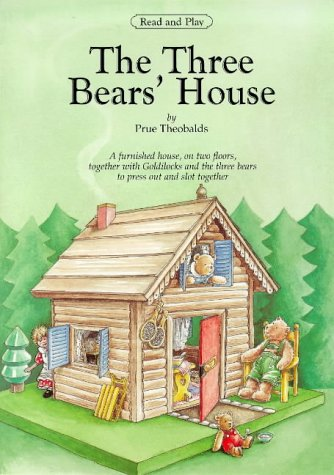 The Three Bear's House: Goldilocks and the Three Bears - Press Out Model of House, Furniture and Bears