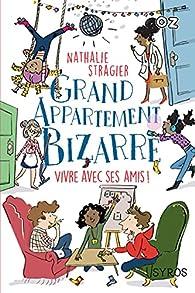 Grand appartement bizarre, tome 2 : Vivre avec ses amis ! par Nathalie Stragier