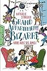 Grand appartement bizarre, tome 2 : Vivre avec ses amis ! par Stragier