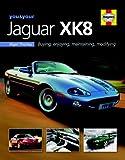 You & Your Jaguar XK8: Buying,Enjoying,Maintaining,Modifying (You and Your)