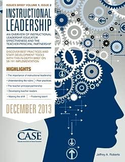 SB-191: Instructional Leadership: An overview Instructional Leadership, Educator Effectiveness and the Teacher-Principal Partnership. (CASE Issues Briefs) (Volume 1)