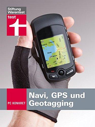 PC-konkret - Navi, GPS und Geotagging: Der Wegweiser zum Freizeittrend