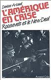 L'Amérique en crise - Roosevelt et le New Deal