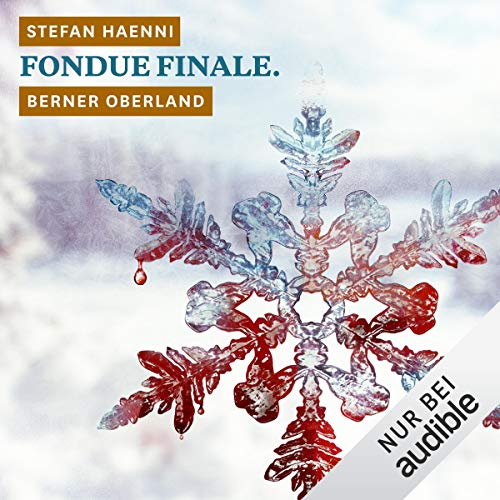 Fondue finale. Berner Oberland audiobook cover art