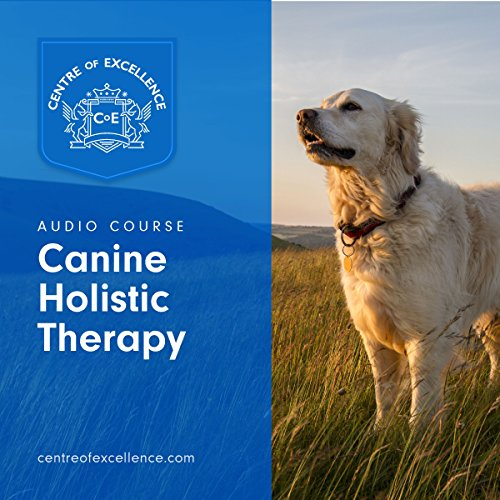 Canine Holistic Therapy audiobook cover art