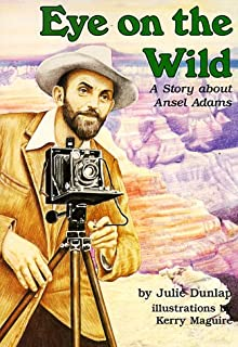 Eye on the Wild: A Story About Ansel Adams (Creative Minds Biography (Paperback))