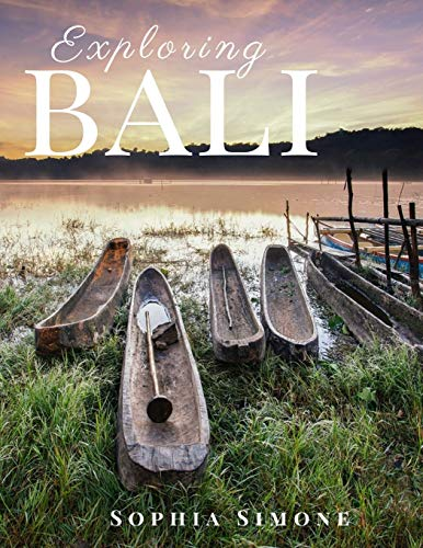 Exploring Bali: A Beautiful Photography Coffee Table Photobook Tour Guide Book with Photo Pictures of the Spectacular City within Indonesia in Asia. (Picture Book)