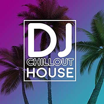 DJ Chillout House