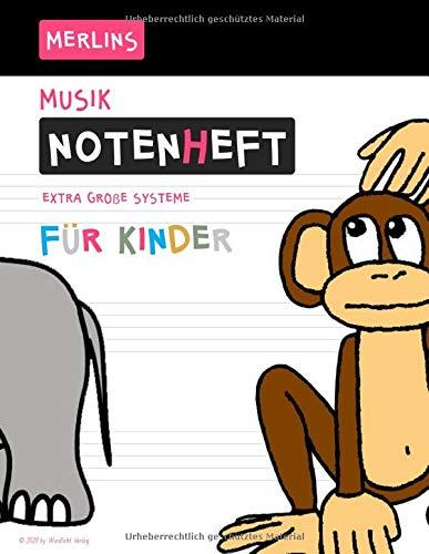 Merlins Notenheft für Kinder: Sehr große Notensysteme - für alle Instrumente