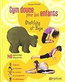 Yoga et gym douce pour les enfants - 140 exercices illustrés