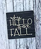 Non Branded Kinfurther why Hello There Fall Fall Sign Hello There Hello Fall why Hello There Style HOL101