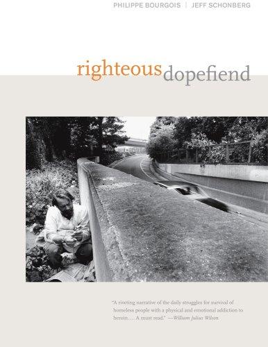 Righteous Dopefiend (Volume 21) (California Series in...