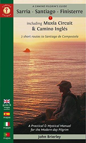 A Camino Pilgrim's Guide Sarria - Santiago - Finisterre: Including Múxia Circuit & Camino Inglés – 3 short routes to Santiago de Compostela (Camino Guides)