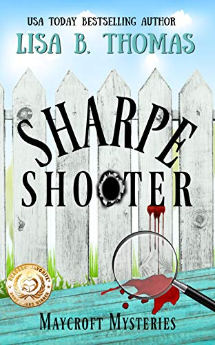 Sharpe Shooter (Maycroft Mysteries Book 1)