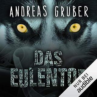 Das Eulentor                   Autor:                                                                                                                                 Andreas Gruber                               Sprecher:                                                                                                                                 Christian Jungwirth                      Spieldauer: 6 Std. und 20 Min.     481 Bewertungen     Gesamt 3,7