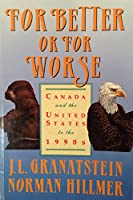 For Better or for Worse Canada and United States to the 1990s 077305166X Book Cover