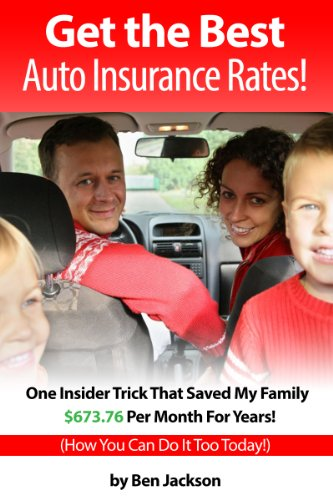 Get The Best Auto Insurance Rates One Insider Trick That Saved My Family 673 76 Per Month For Years