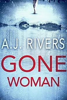 Gone Woman by [A.J. Rivers]