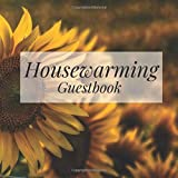 Housewarming Guestbook: Sunflower Summer Flower - Welcome to Our Home Guest Book for Vacation Holiday - First New House Visitor Blank Sign In Signing ... Event Memories, Comments, Messages and Wishes
