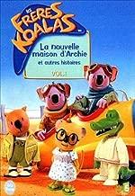 Les Frères Koalas - Volume 1 - La nouvelle maison d'Archie et autres histoires