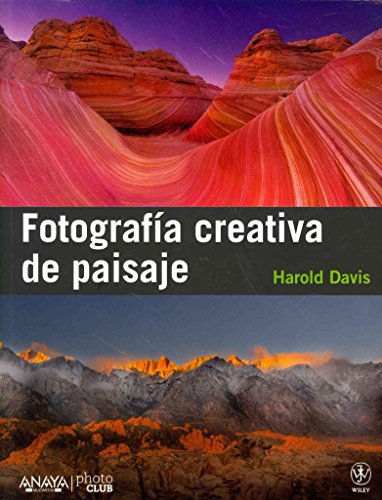 [(Fotografia creativa de paisaje / Creative Landscape : Digital Photography Tips and Techniques)] [By (author) Harold Davis] published on (March, 2012)