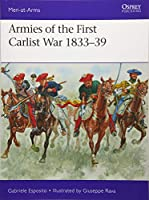 Armies of the First Carlist War 1833-39 (Men at Arms)