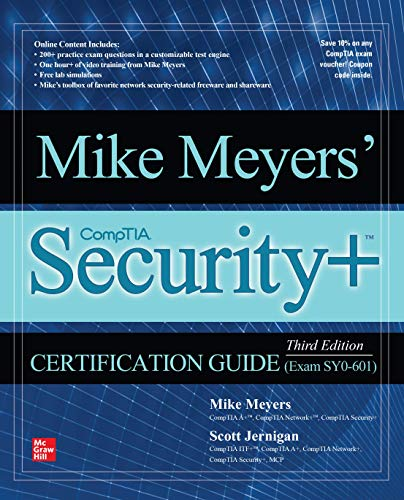 Compare Textbook Prices for Mike Meyers' CompTIA Security+ Certification Guide, Third Edition Exam SY0-601 3 Edition ISBN 9781260473698 by Meyers, Mike,Jernigan, Scott