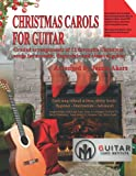 Christmas Carols For Guitar: Graded arrangements of 12 favourite Christmas songs for acoustic, fingerstyle and classical guitar