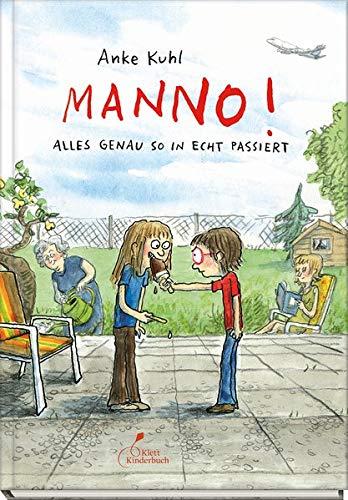 Buchseite und Rezensionen zu 'Manno!: Alles genau so in echt passiert' von Anke Kuhl