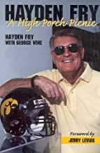 Hayden Fry: A High Porch Picnic