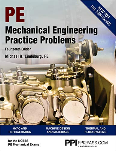 Compare Textbook Prices for PPI Mechanical Engineering Practice Problems,  – Comprehensive Practice Guide for the NCEES PE Mechanical Exam Revised, Fourteenth Edition,Revised Edition ISBN 9781591266655 by Lindeburg PE, Michael R.