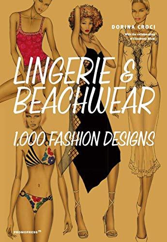 Lingerie & Beachwear: 1,000 Fashion Designs (Art du fil)