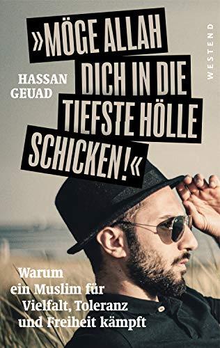 Möge Allah dich in die tiefste Hölle schicken: Warum ein Muslim für Vielfalt, Toleranz und Freiheit kämpft (German Edition)