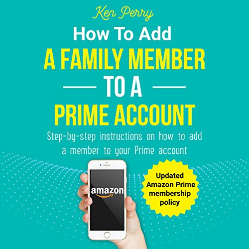 How to Add a Family Member to a Prime Account audiobook cover art