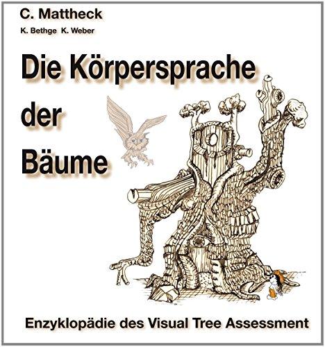 Die Körpersprache der Bäume: Enzyklopädie des Visual Tree Assessment von Mattheck Claus (Mai 2014) Taschenbuch