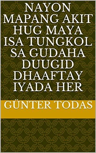nayon mapang akit Hug Maya isa tungkol sa gudaha duugid dhaaftay iyada Her (Italian Edition)