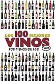 Los 100 mejores vinos por menos de 10 euros, 2013 (Claves para entender)