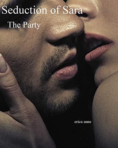 Seduction of Sara: The Party (English Edition)