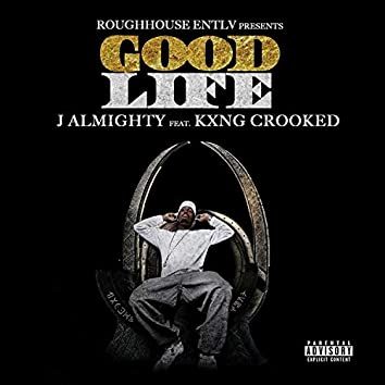 Good Life (feat. Kxng Crooked & Neaque Boulevard)