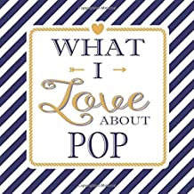 What I Love About Pop: Fill In The Blank Love Books - Personalized Keepsake Notebook - Prompted Guide Memory Journal Nautical Blue Stripes (Awesome Dads)