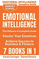 Emotional Intelligence: The Ultimate and Complete Guide to Master Your Emotions and Achieve Success in Business and Finance - 7 Books in 1: The Complete Guide: Money Management, Personal Finance, Mental Toughness, Procrastination Cure, Master Your Emotions, Personal Self-Help, Po
