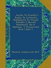 ... Ssylka Vo Frant︠s︡īi I Rossīi: (Iz Lichnykh Nabli︠u︡denīĭ Vo Vremi︠a︡ Poi︠e︡zdki V Novui︠u︡ Kaledonīi︠u︡, Na O. Sakhal...