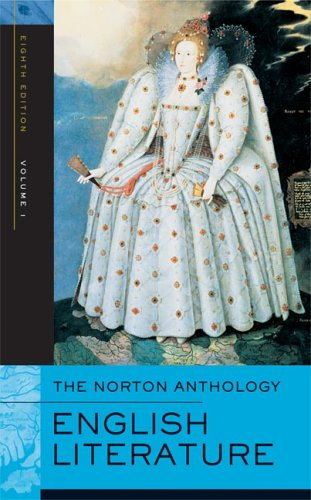 The Norton Anthology of English Literature, Vol. 1: The Middle Ages through the Restoration and the Eighteenth Century (