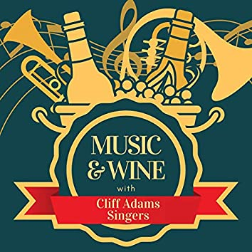 Music & Wine with Cliff Adams Singers