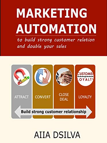 Marketing Automation: to build strong customer relation and double your sales (Volume Book 1) (English Edition)