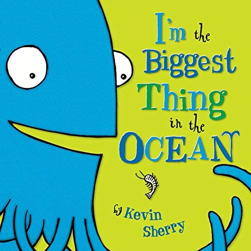 By Kevin Sherry I'm The Biggest Thing in the Ocean! (Brdbk)