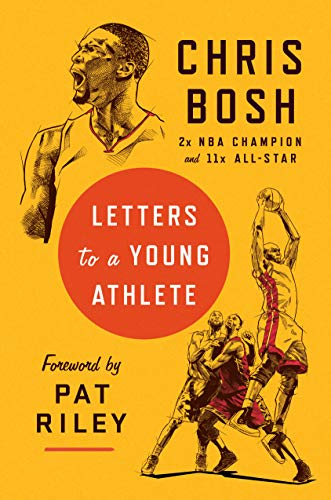 Compare Textbook Prices for Letters to a Young Athlete  ISBN 9781984881786 by Bosh, Chris,Riley, Pat