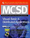 MCSD Visual Basic 6 Distributed Applications Study Guide