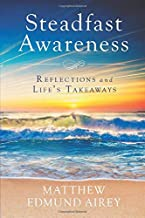 Steadfast Awareness: Reflections and Life's Takeaways